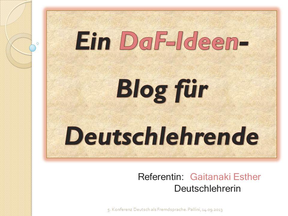 5. Konferenz Deutsch als Fremdsprache. Pallini, 14.09.2013 Referentin: Gaitanaki Esther Deutschlehrerin