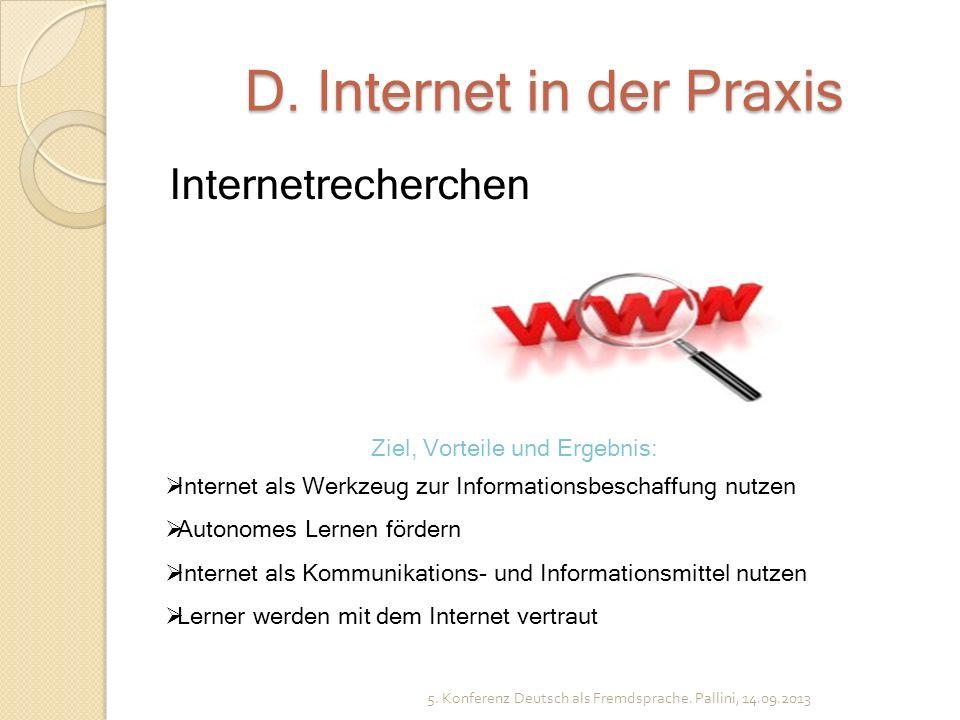 D. Internet in der Praxis Internetrecherchen 5. Konferenz Deutsch als Fremdsprache. Pallini, 14.09.2013 Ziel, Vorteile und Ergebnis: Internet als Werk