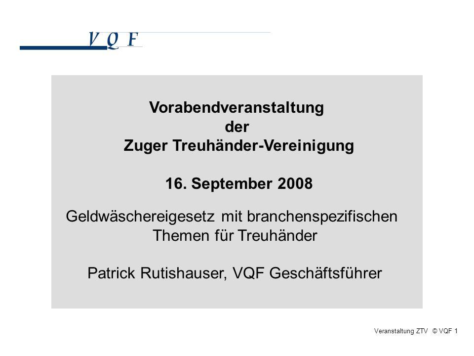 Veranstaltung ZTV © VQF 1 Geldwäschereigesetz mit branchenspezifischen Themen für Treuhänder Patrick Rutishauser, VQF Geschäftsführer Vorabendveransta