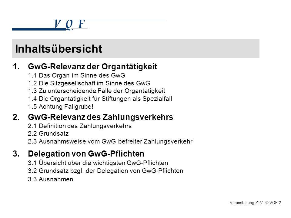 Inhaltsübersicht 1.GwG-Relevanz der Organtätigkeit 1.1 Das Organ im Sinne des GwG 1.2 Die Sitzgesellschaft im Sinne des GwG 1.3 Zu unterscheidende Fäl