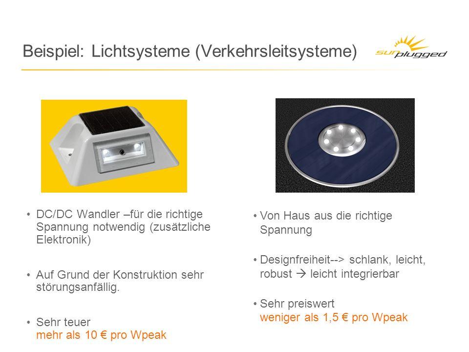 Beispiel: Lichtsysteme (Verkehrsleitsysteme) DC/DC Wandler –für die richtige Spannung notwendig (zusätzliche Elektronik) Auf Grund der Konstruktion sehr störungsanfällig.