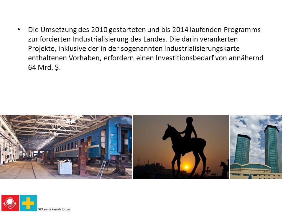 Die Umsetzung des 2010 gestarteten und bis 2014 laufenden Programms zur forcierten Industrialisierung des Landes. Die darin verankerten Projekte, inkl