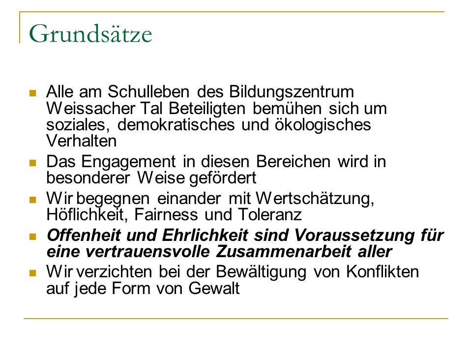 Grundsätze Alle am Schulleben des Bildungszentrum Weissacher Tal Beteiligten bemühen sich um soziales, demokratisches und ökologisches Verhalten Das E