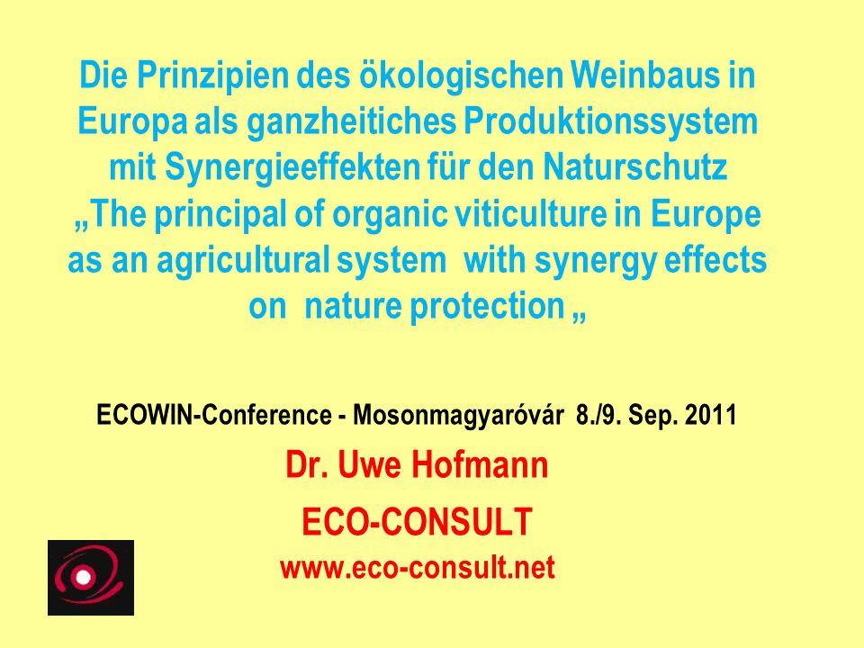 Die Prinzipien des ökologischen Weinbaus in Europa als ganzheitiches Produktionssystem mit Synergieeffekten für den Naturschutz The principal of organ