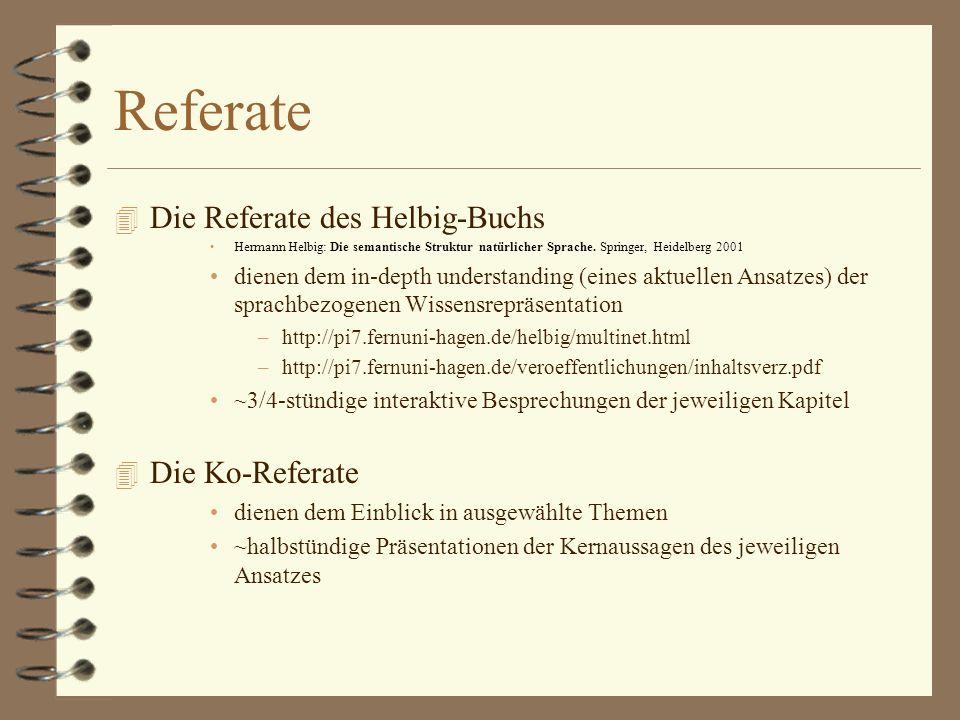 Referate 4 Die Referate des Helbig-Buchs Hermann Helbig: Die semantische Struktur natürlicher Sprache.