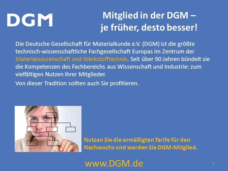 Mitglied in der DGM – je früher, desto besser. Die Deutsche Gesellschaft für Materialkunde e.V.