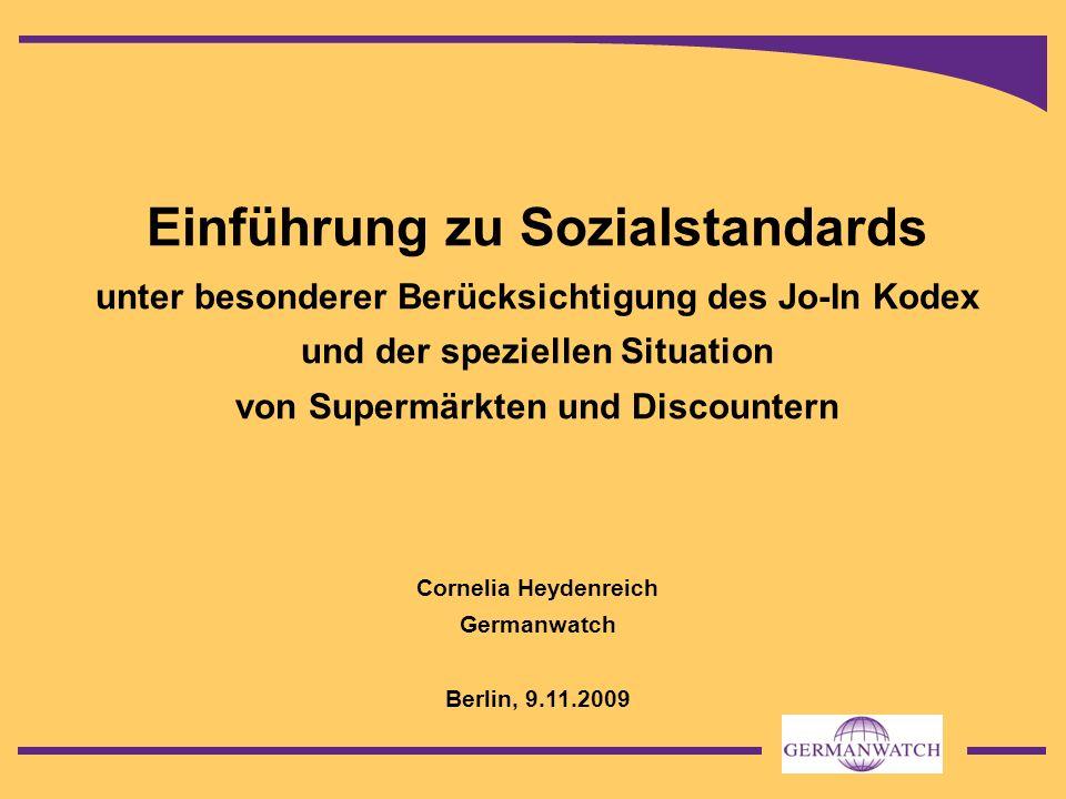 Einführung zu Sozialstandards unter besonderer Berücksichtigung des Jo-In Kodex und der speziellen Situation von Supermärkten und Discountern Cornelia