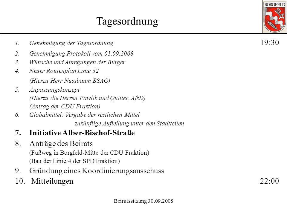Beiratssitzung 30.09.2008 Ortsamt Borgfeld 6. Verteilung der restlichen Globalmittel Anträge Huesmann, Seniorenvertreter: Aufstellen von Sitzbänken 1.