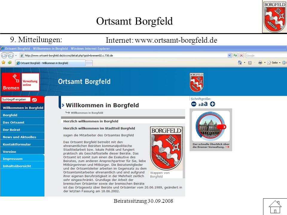 Beiratssitzung 30.09.2008 Ortsamt Borgfeld 10. Mitteilungen: 6)Sasu Oberneuland sucht Honorarkraft 7)Schulbusbeförderung Timmersloh 8)Internet: www.or