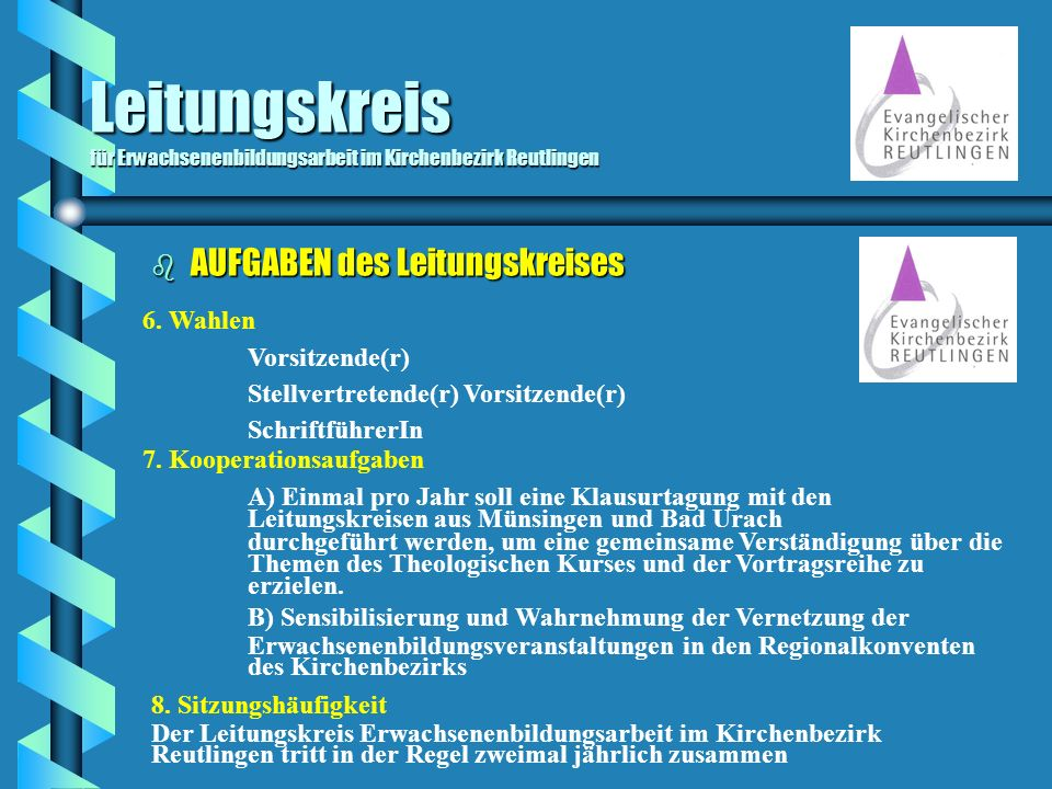 Leitungskreis für Erwachsenenbildungsarbeit im Kirchenbezirk Reutlingen b AUFGABEN des Leitungskreises 6. Wahlen Vorsitzende(r) Stellvertretende(r) Vo