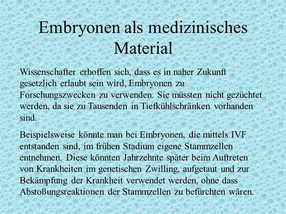 Themen Embryonen als medizinisches Material Gezüchtet um zu helfen und danach zu sterben Überzählige Embryonen (Zeittabelle) Umfrage Statistik