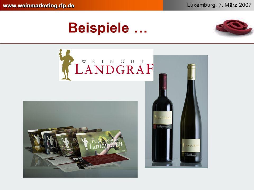 www.weinmarketing.rlp.de Luxemburg, 7. März 2007 Beispiele …