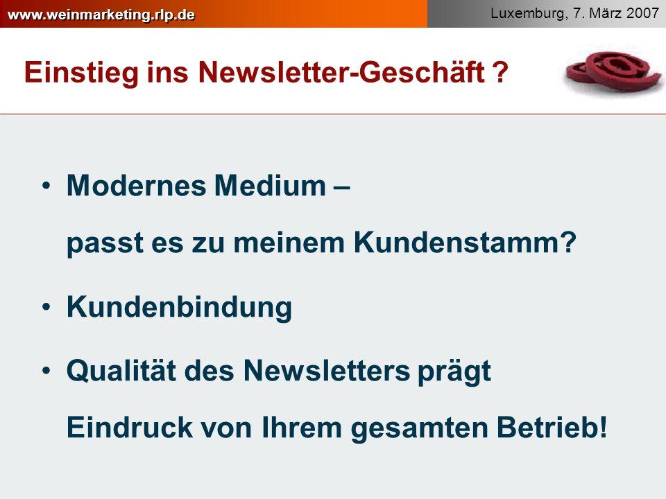 www.weinmarketing.rlp.de Luxemburg, 7.März 2007 Einstieg ins Newsletter-Geschäft .
