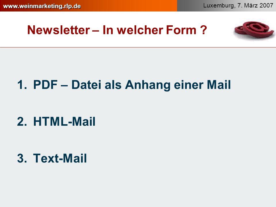 www.weinmarketing.rlp.de Luxemburg, 7.März 2007 Newsletter – In welcher Form .