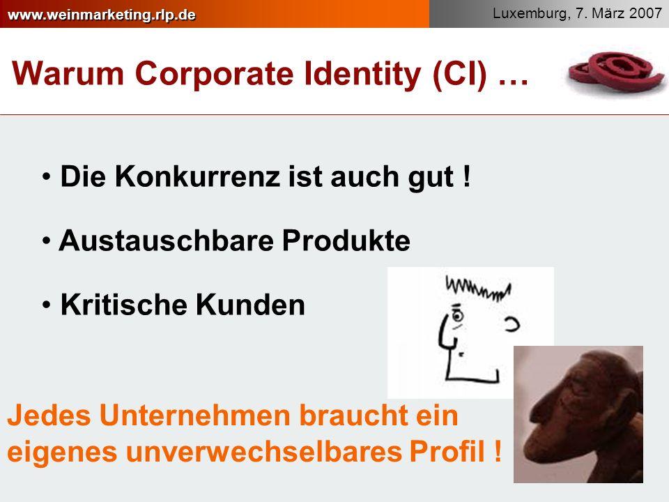 www.weinmarketing.rlp.de Warum Corporate Identity (CI) … Die Konkurrenz ist auch gut .