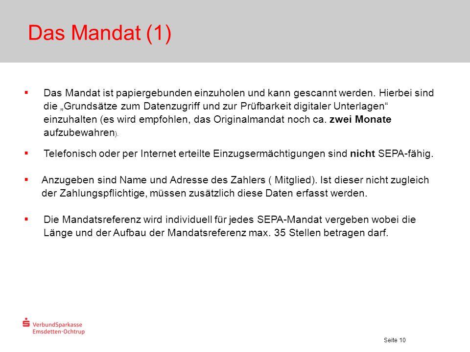 Seite 10 Das Mandat (1) Das Mandat ist papiergebunden einzuholen und kann gescannt werden. Hierbei sind die Grundsätze zum Datenzugriff und zur Prüfba