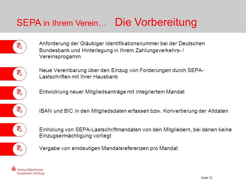 Seite 12 Anforderung der Gläubiger Identifikationsnummer bei der Deutschen Bundesbank und Hinterlegung in Ihrem Zahlungsverkehrs- / Vereinsprogamm Neu