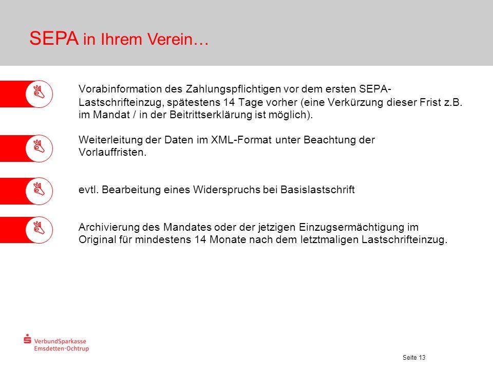 Seite 13 Vorabinformation des Zahlungspflichtigen vor dem ersten SEPA- Lastschrifteinzug, spätestens 14 Tage vorher (eine Verkürzung dieser Frist z.B.