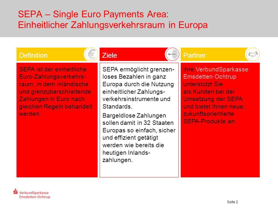 Seite 2 PartnerZieleDefinition Ihre VerbundSparkasse Emsdetten·Ochtrup unterstützt Sie als Kunden bei der Umsetzung der SEPA und bietet Ihnen neue, zu