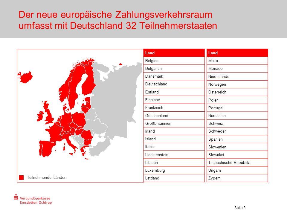 Seite 3 Der neue europäische Zahlungsverkehrsraum umfasst mit Deutschland 32 Teilnehmerstaaten Teilnehmende Länder Land Belgien Bulgarien Dänemark Deu