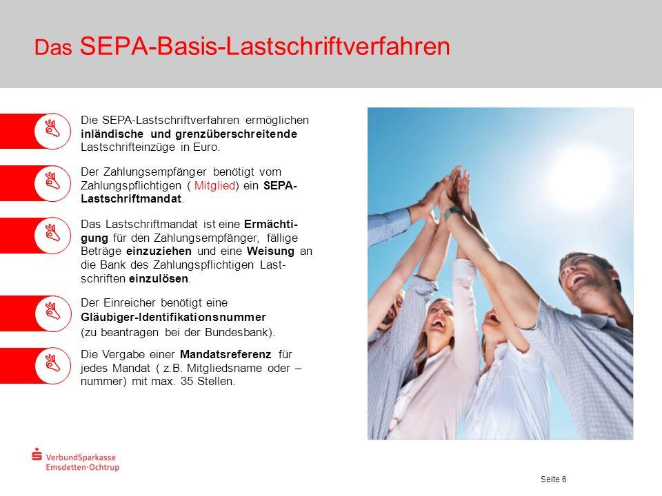 Seite 6 Das SEPA-Basis-Lastschriftverfahren Die SEPA-Lastschriftverfahren ermöglichen inländische und grenzüberschreitende Lastschrifteinzüge in Euro.