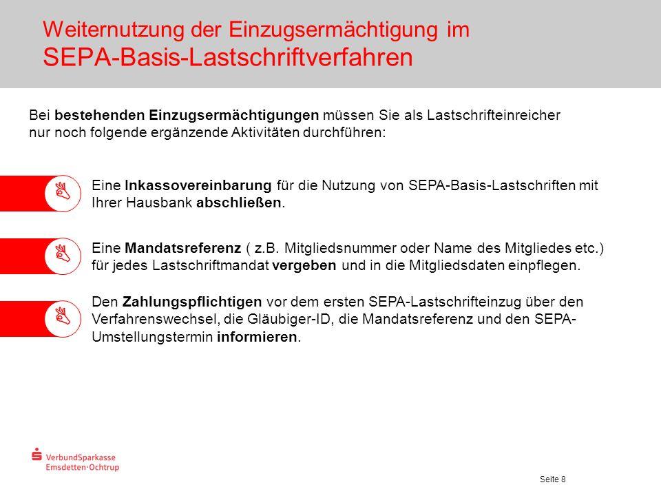 Seite 8 Weiternutzung der Einzugsermächtigung im SEPA-Basis-Lastschriftverfahren Bei bestehenden Einzugsermächtigungen müssen Sie als Lastschrifteinre