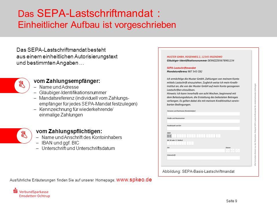 Seite 9 Das SEPA-Lastschriftmandat : Einheitlicher Aufbau ist vorgeschrieben Abbildung: SEPA-Basis-Lastschriftmandat Das SEPA-Lastschriftmandat besteh