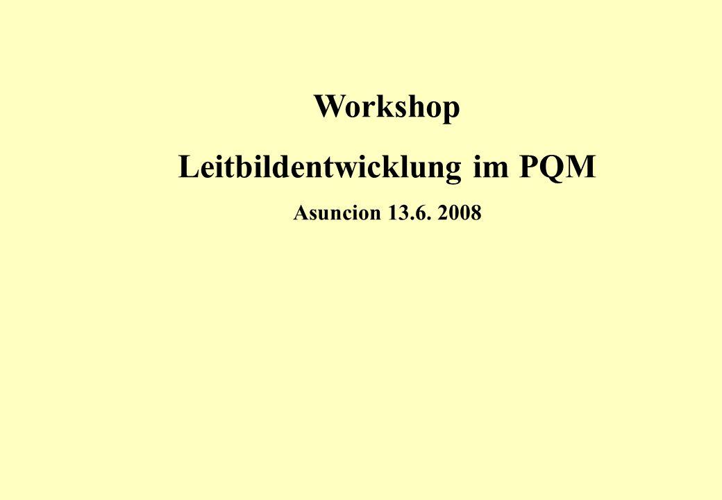 Workshop Leitbildentwicklung im PQM Asuncion 13.6. 2008