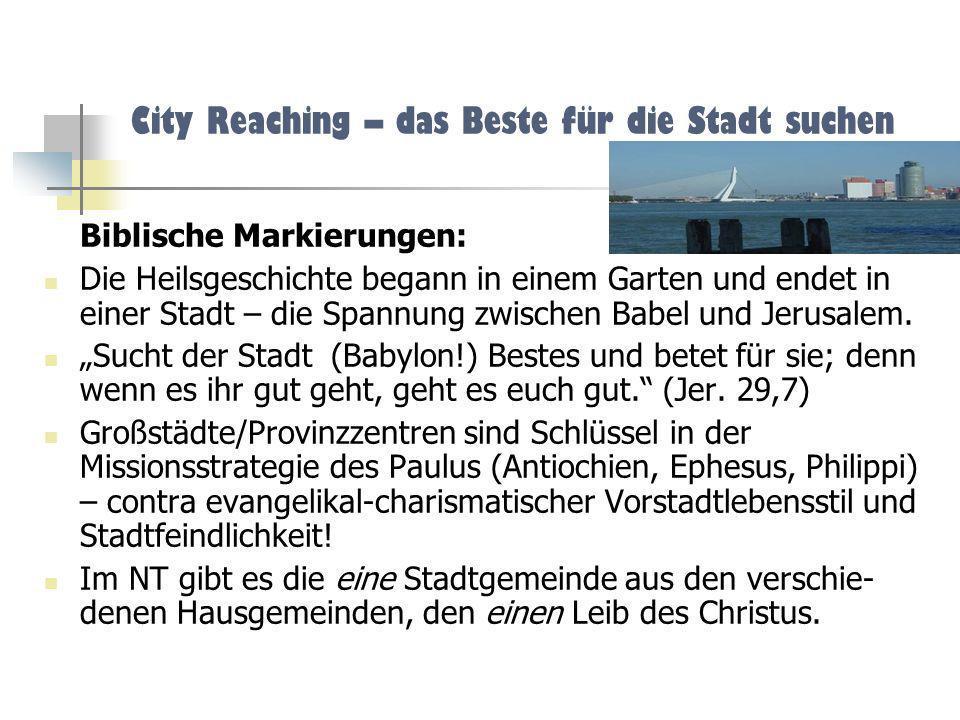 City Reaching – das Beste für die Stadt suchen Biblische Markierungen: Die Heilsgeschichte begann in einem Garten und endet in einer Stadt – die Spann