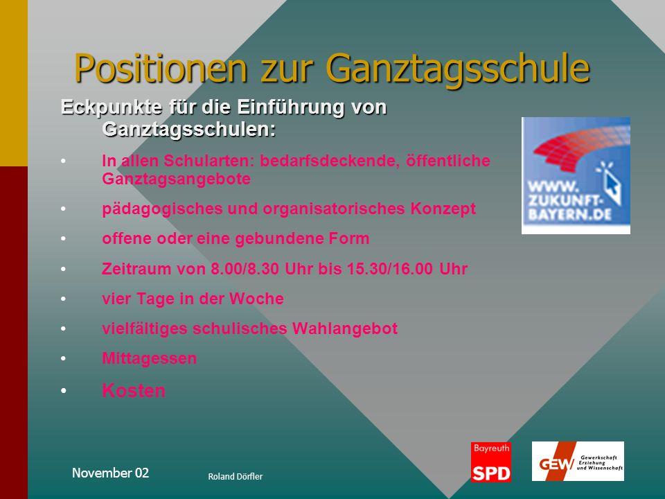 November 02 Roland Dörfler Positionen zur Ganztagsschule Forderungen der SPD Was Wirtschaft, Gewerkschaften und Pädagogen schon seit langem fordern, m
