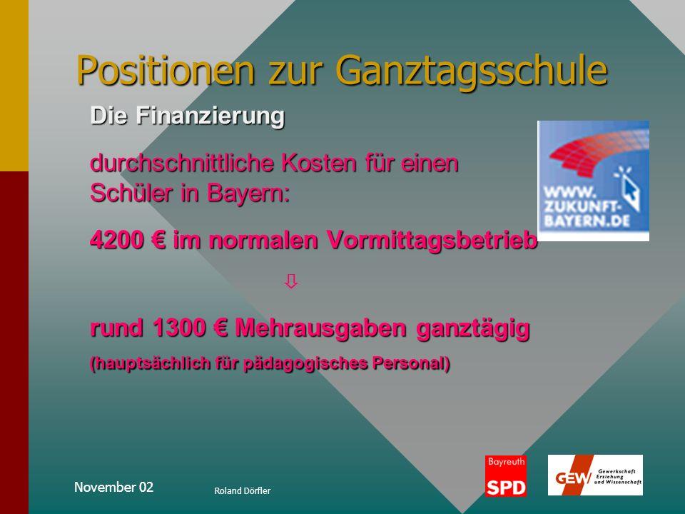 November 02 Roland Dörfler Positionen zur Ganztagsschule Wie erfolgt die Umsetzung? in den 25 kreisfreien Städten, 26 großen Kreisstädten und 71 Landk