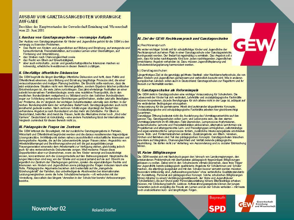 November 02 Roland Dörfler Positionen zur Ganztagsschule Ausbau von Ganztagsangeboten – vorrangige Aufgabe Überfällige öffentliche Diskussion Pädagogi