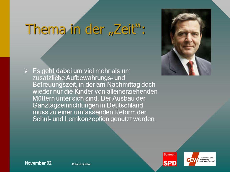November 02 Roland Dörfler Thema in der Zeit: In Deutschland jedoch spielen Ganztagseinrichtungen im Vergleich zum europäischen Ausland eine nachgeord