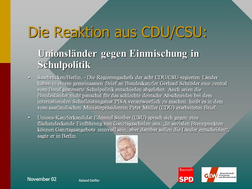 November 02 Roland Dörfler Die Reaktion aus CDU/CSU: Unionsländer gegen Einmischung in Schulpolitik Saarbrücken/Berlin.