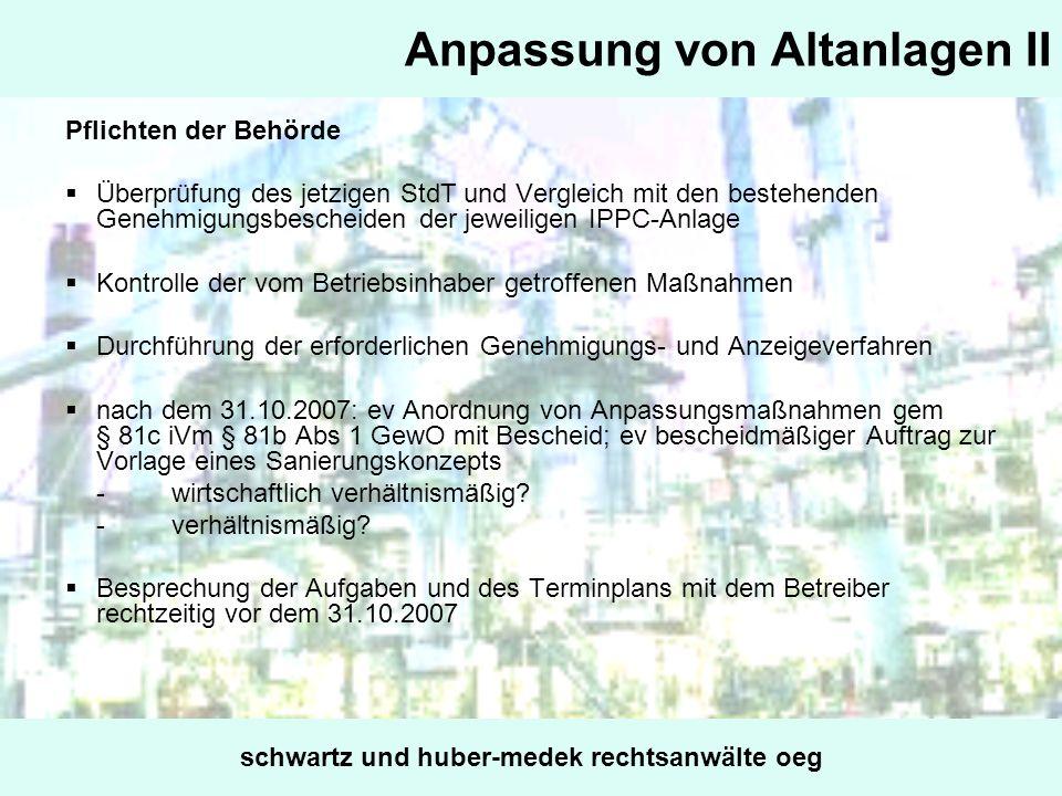 Anpassung von Altanlagen II Pflichten der Behörde Überprüfung des jetzigen StdT und Vergleich mit den bestehenden Genehmigungsbescheiden der jeweilige