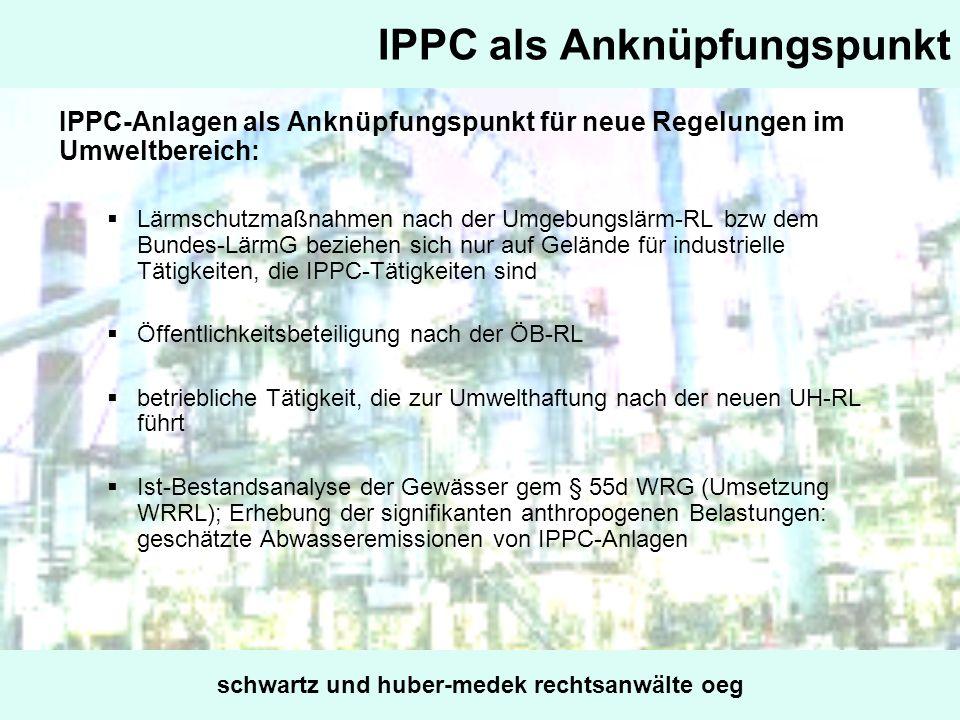 IPPC als Anknüpfungspunkt IPPC-Anlagen als Anknüpfungspunkt für neue Regelungen im Umweltbereich: Lärmschutzmaßnahmen nach der Umgebungslärm-RL bzw de
