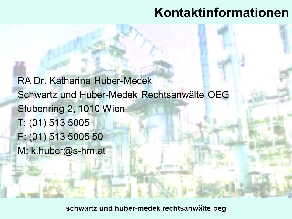 Kontaktinformationen RA Dr. Katharina Huber-Medek Schwartz und Huber-Medek Rechtsanwälte OEG Stubenring 2, 1010 Wien T: (01) 513 5005 F: (01) 513 5005