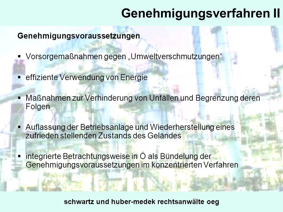 Genehmigungsverfahren II Genehmigungsvoraussetzungen Vorsorgemaßnahmen gegen Umweltverschmutzungen effiziente Verwendung von Energie Maßnahmen zur Ver