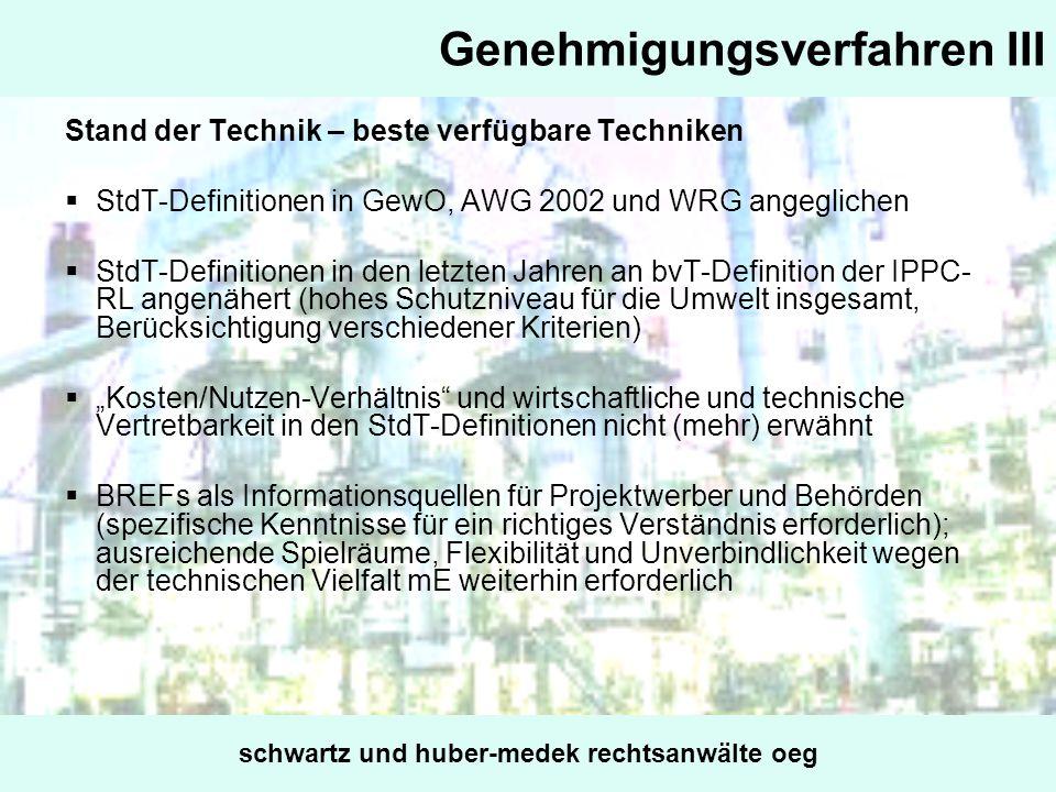 Genehmigungsverfahren III Stand der Technik – beste verfügbare Techniken StdT-Definitionen in GewO, AWG 2002 und WRG angeglichen StdT-Definitionen in