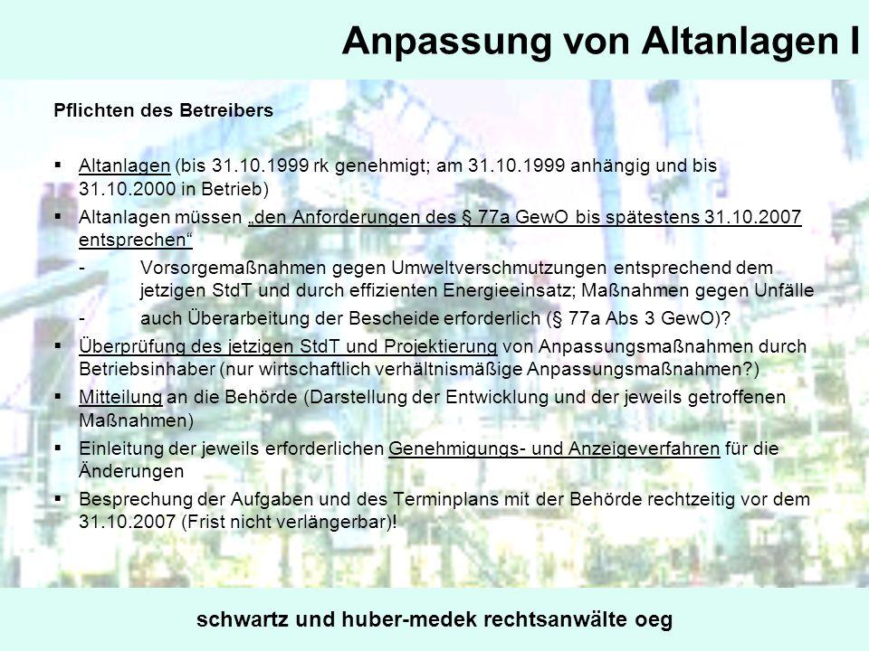 Anpassung von Altanlagen I Pflichten des Betreibers Altanlagen (bis 31.10.1999 rk genehmigt; am 31.10.1999 anhängig und bis 31.10.2000 in Betrieb) Alt