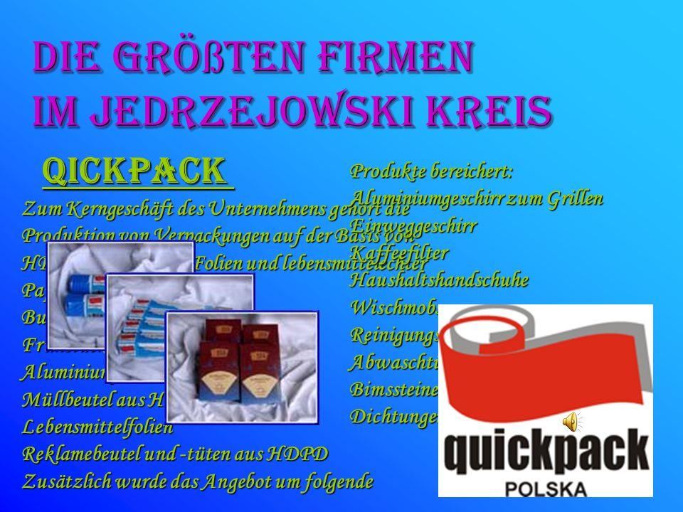 die GRÖ ß TEN FIRMEN Im JeDRZEJOWSKI kreis Qickpack Zum Kerngeschäft des Unternehmens gehört die Produktion von Verpackungen auf der Basis von HDPE- u