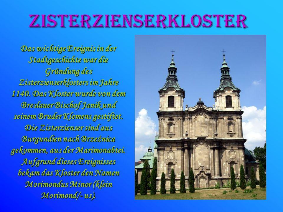 ZISTERzienserKLOSTER Das wichtige Ereignis in der Stadtgeschichte war die Gründung des Zisterzienserklosters im Jahre 1140. Das Kloster wurde von dem