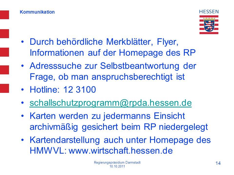 Kommunikation Durch behördliche Merkblätter, Flyer, Informationen auf der Homepage des RP Adresssuche zur Selbstbeantwortung der Frage, ob man anspruc