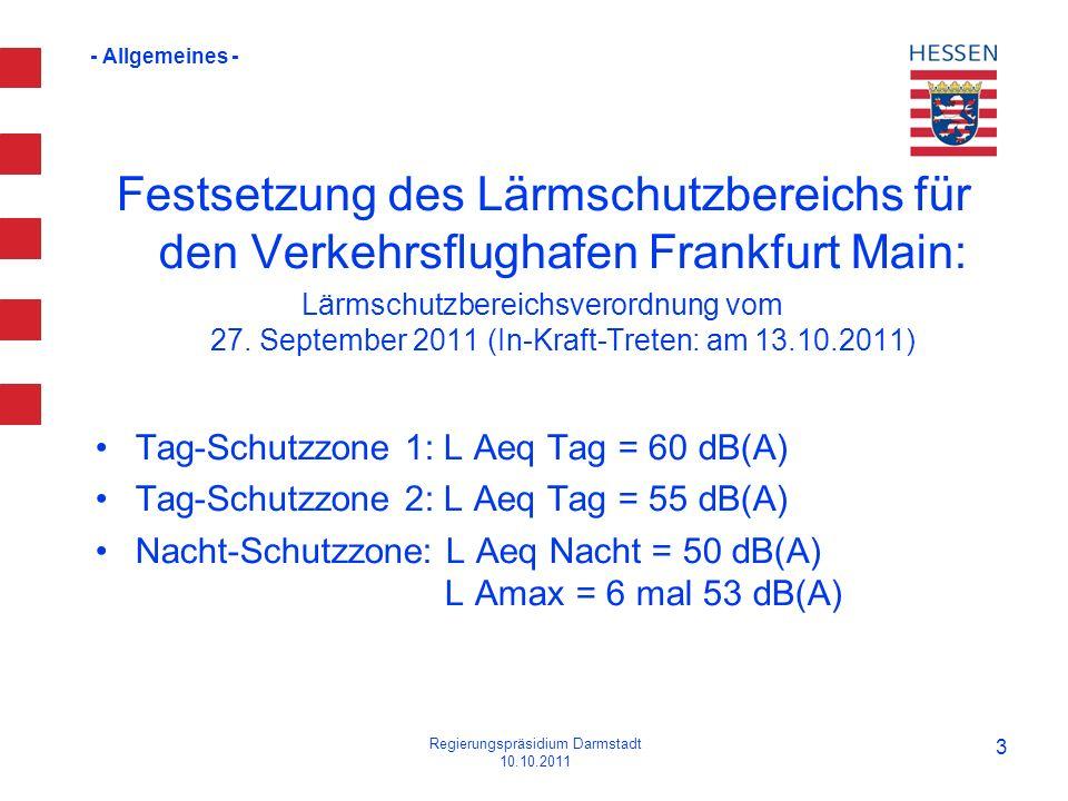 - Allgemeines - Festsetzung des Lärmschutzbereichs für den Verkehrsflughafen Frankfurt Main: Lärmschutzbereichsverordnung vom 27. September 2011 (In-K