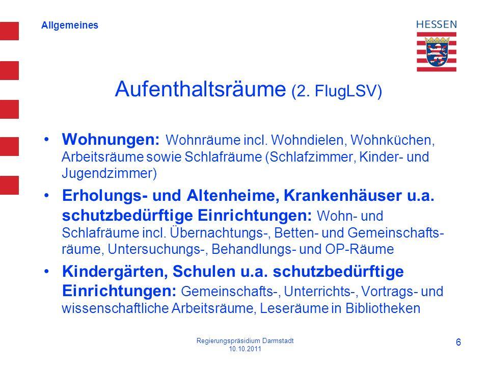 Allgemeines Aufenthaltsräume (2. FlugLSV) Wohnungen: Wohnräume incl. Wohndielen, Wohnküchen, Arbeitsräume sowie Schlafräume (Schlafzimmer, Kinder- und