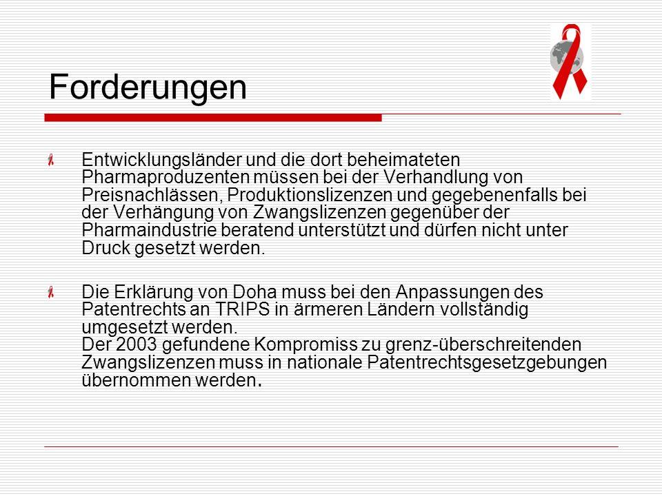 Forderungen Entwicklungsländer und die dort beheimateten Pharmaproduzenten müssen bei der Verhandlung von Preisnachlässen, Produktionslizenzen und geg