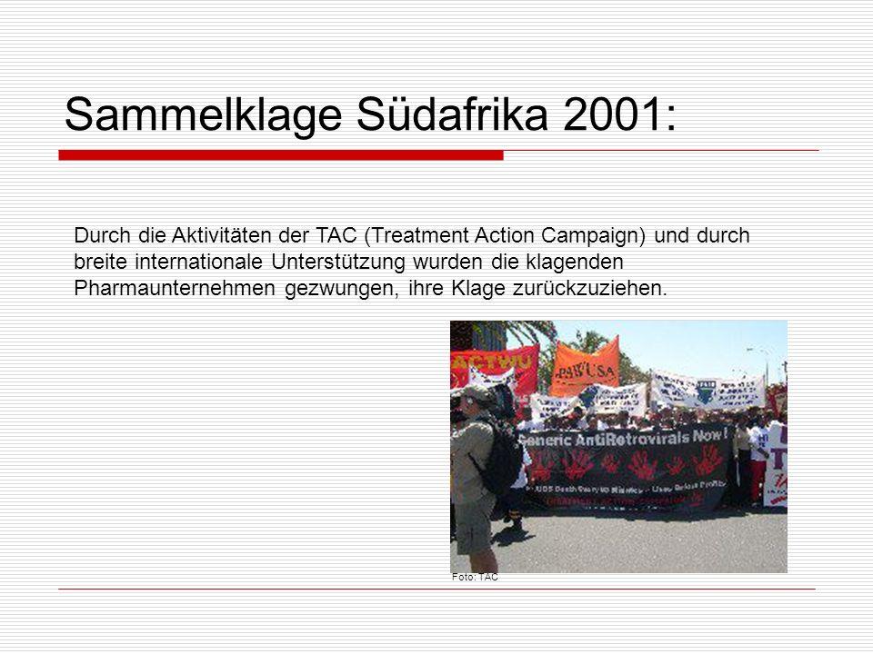 Sammelklage Südafrika 2001: Durch die Aktivitäten der TAC (Treatment Action Campaign) und durch breite internationale Unterstützung wurden die klagend