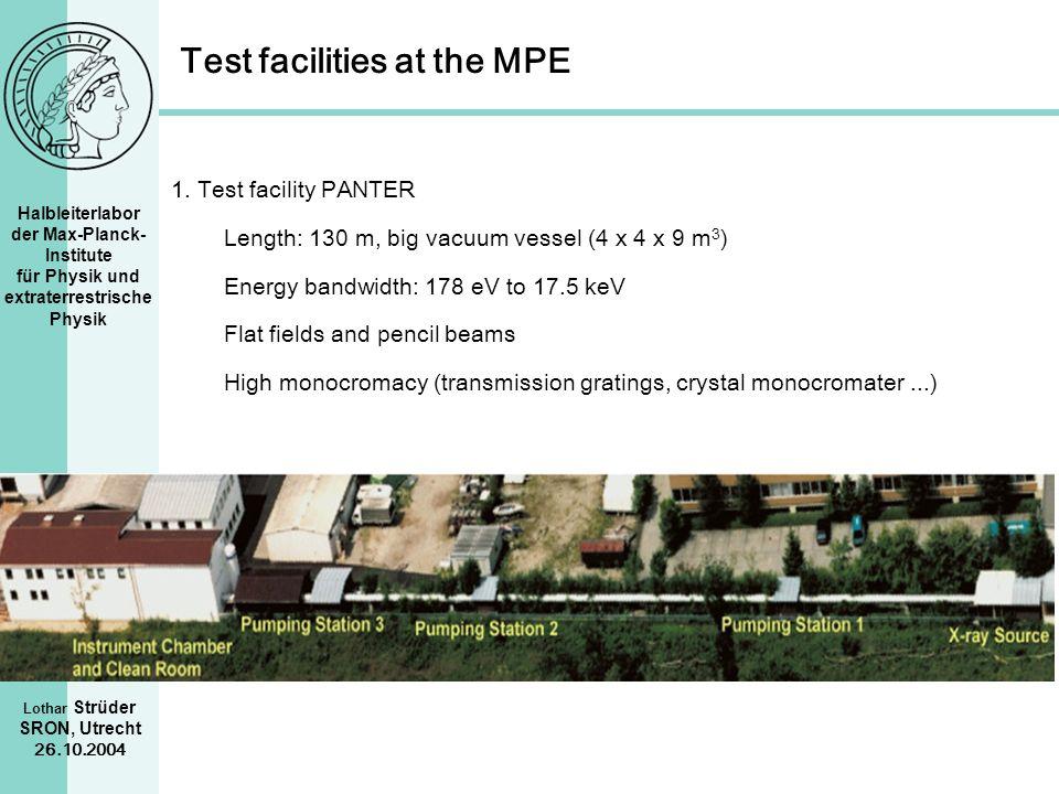 Halbleiterlabor der Max-Planck- Institute für Physik und extraterrestrische Physik Lothar Strüder SRON, Utrecht 26.10.2004 Test facilities at the MPE