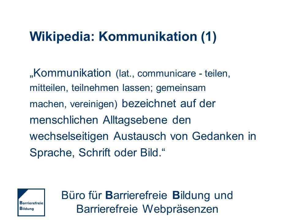 Wikipedia: Kommunikation (1) Kommunikation (lat., communicare - teilen, mitteilen, teilnehmen lassen; gemeinsam machen, vereinigen) bezeichnet auf der