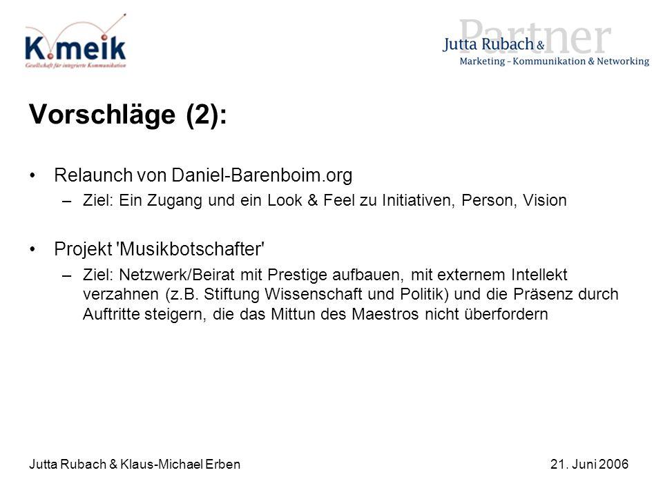 Jutta Rubach & Klaus-Michael Erben21. Juni 2006 Vorschläge (2): Relaunch von Daniel-Barenboim.org –Ziel: Ein Zugang und ein Look & Feel zu Initiativen